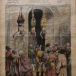 Fig. 17 «Exécutions sommaires en Perse. Le supplice de trois condamnés», in «Le Petit Journal Illustré», 12 juillet 1908, p. i.